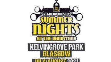 Glasgow Summer Nights 2021 - Postponed Now 2022