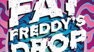 Fat Freddies Drop